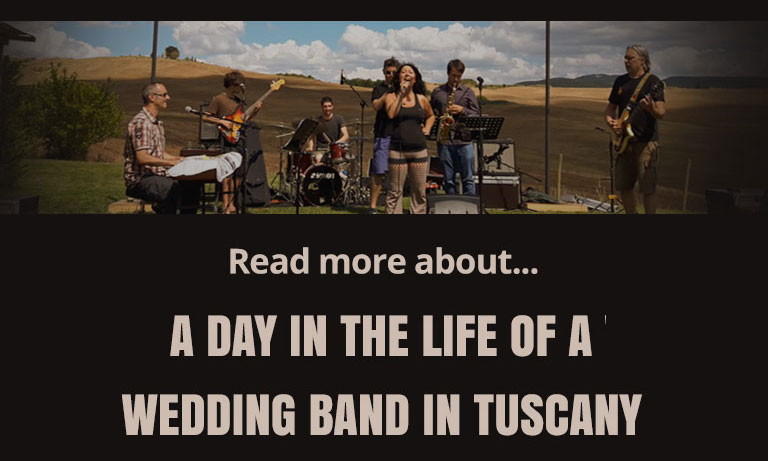 A day in the life of a Wedding Band in Tuscany